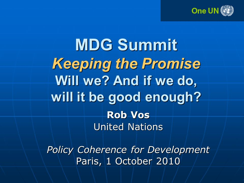MDG Summit Keeping the Promise Will we. And if we do, will it be good enough.
