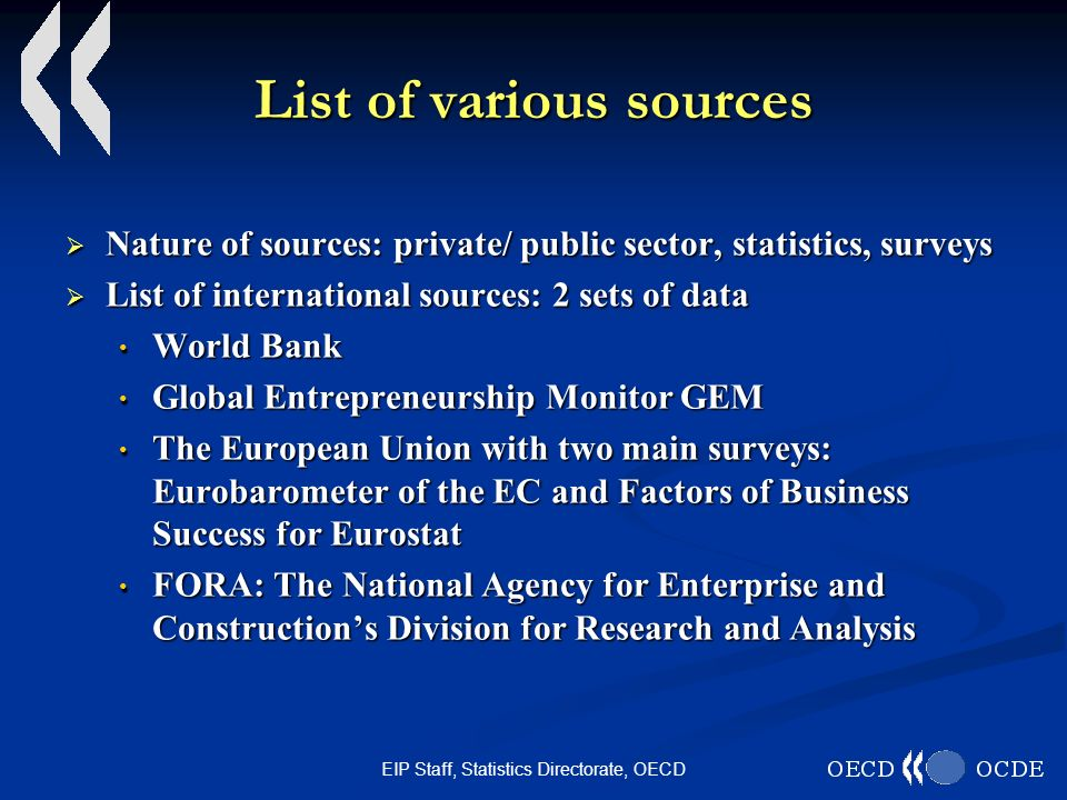 EIP Staff, Statistics Directorate, OECD List of various sources Nature of sources: private/ public sector, statistics, surveys Nature of sources: priv