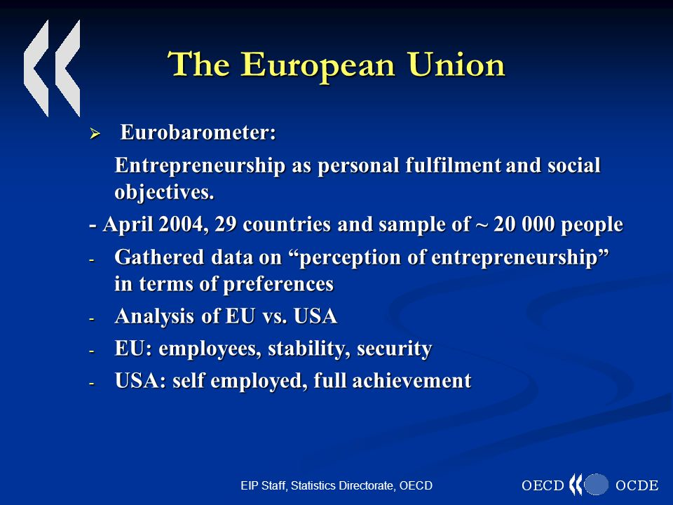 EIP Staff, Statistics Directorate, OECD The European Union Eurobarometer: Entrepreneurship as personal fulfilment and social objectives. - April 2004,