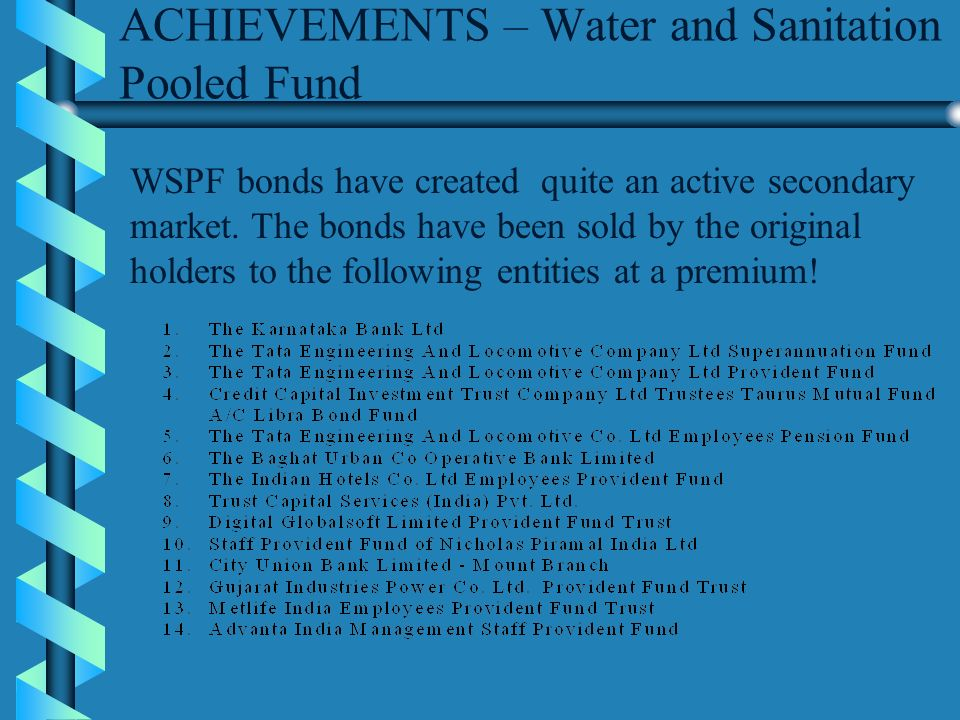 WSPF bonds have created quite an active secondary market.