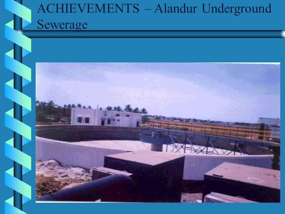 ACHIEVEMENTS – Alandur Underground Sewerage
