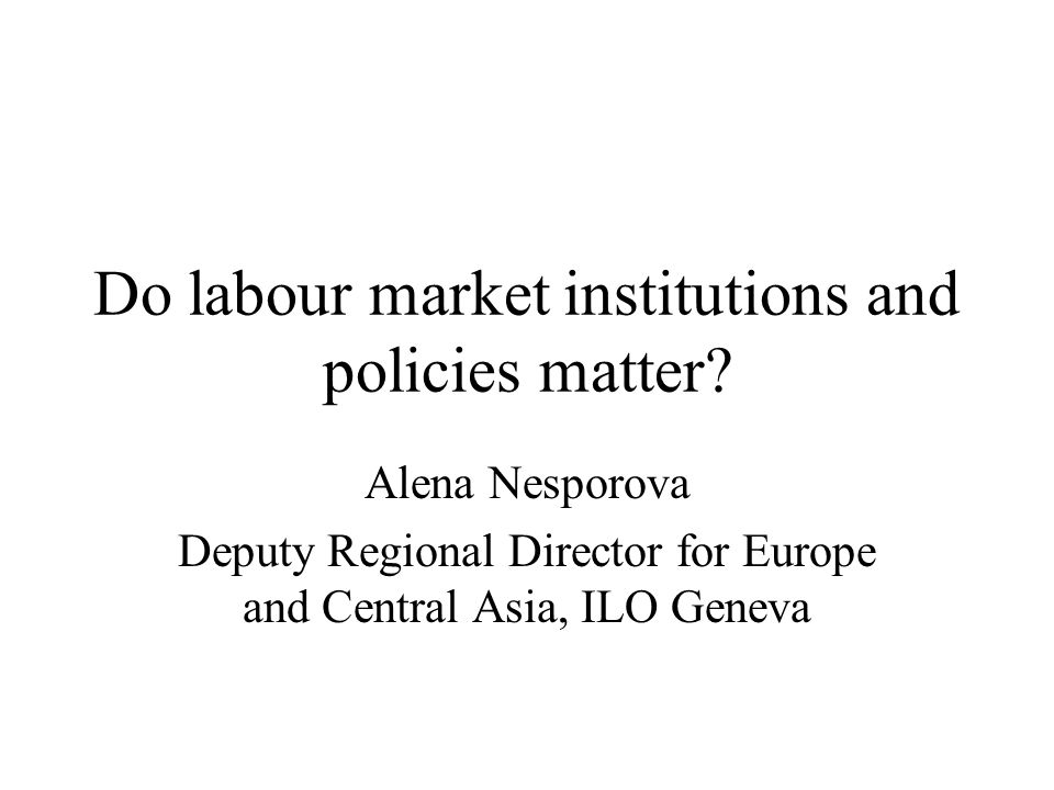 Do labour market institutions and policies matter.