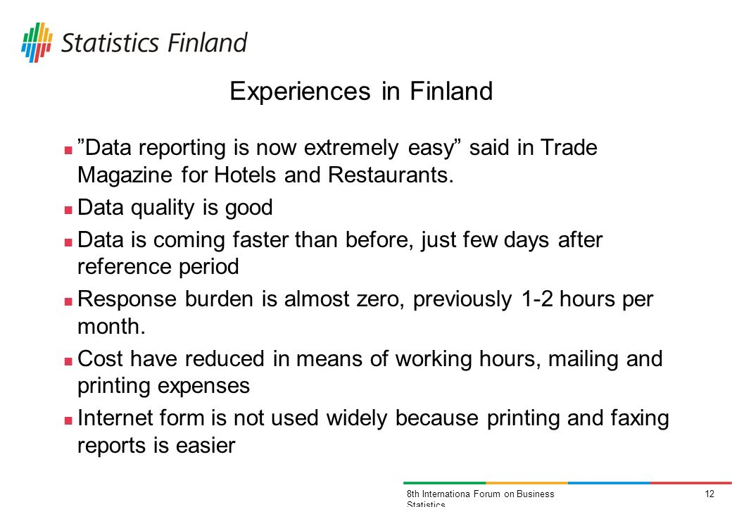 128th Internationa Forum on Business Statistics Experiences in Finland Data reporting is now extremely easy said in Trade Magazine for Hotels and Restaurants.