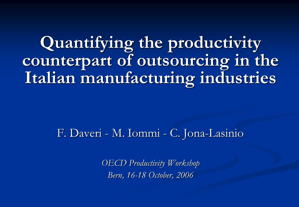 Quantifying the productivity counterpart of outsourcing in the Italian manufacturing industries F.