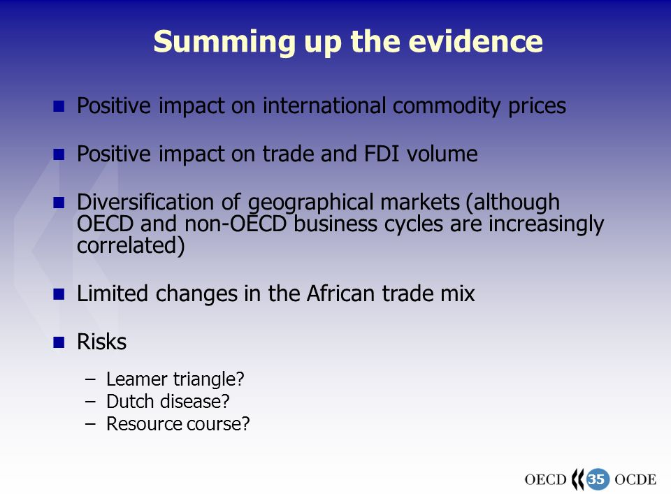 35 Summing up the evidence Positive impact on international commodity prices Positive impact on trade and FDI volume Diversification of geographical m