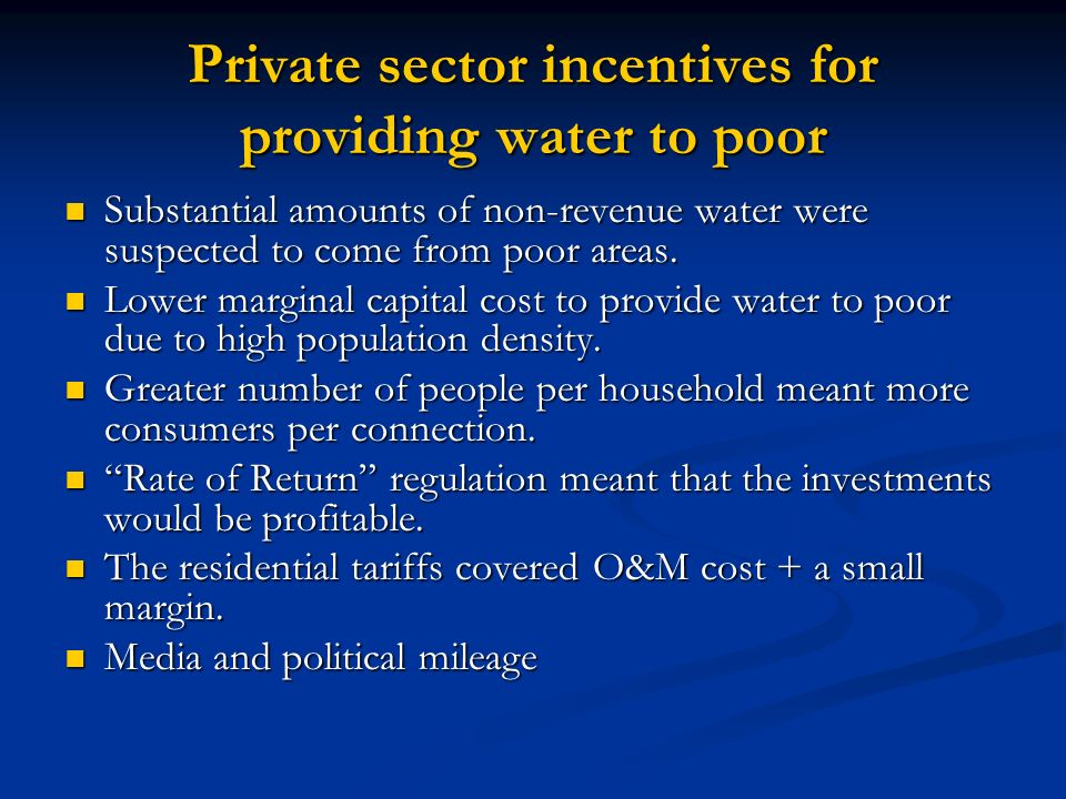 Private sector incentives for providing water to poor Substantial amounts of non-revenue water were suspected to come from poor areas. Substantial amo