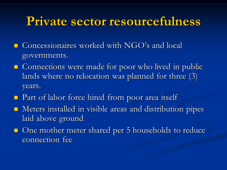 Private sector resourcefulness Concessionaires worked with NGOs and local governments. Concessionaires worked with NGOs and local governments. Connect