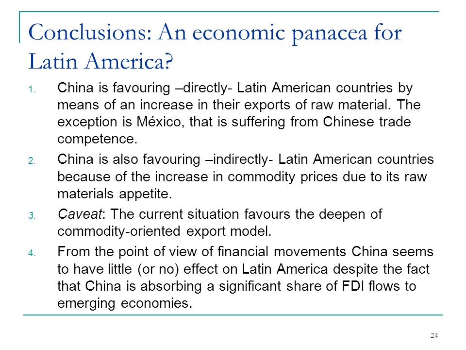24 Conclusions: An economic panacea for Latin America.