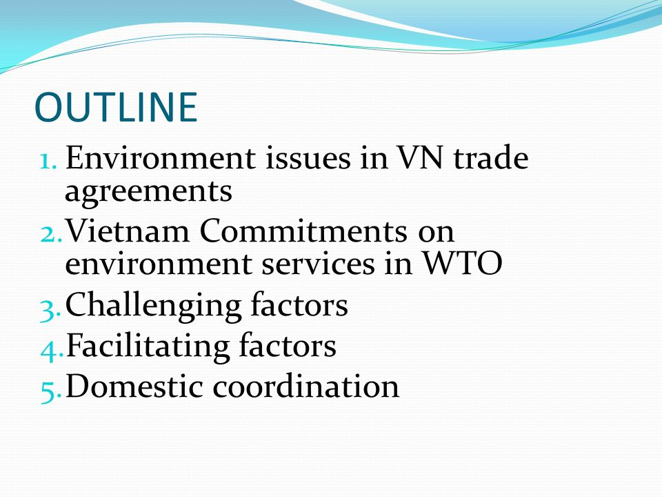 OUTLINE 1. Environment issues in VN trade agreements 2.