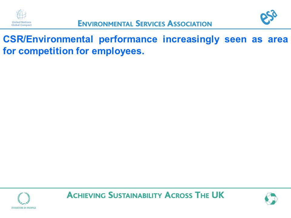 CSR/Environmental performance increasingly seen as area for competition for employees.