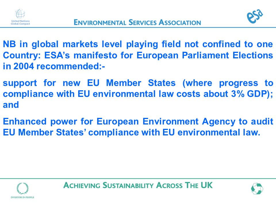NB in global markets level playing field not confined to one Country: ESAs manifesto for European Parliament Elections in 2004 recommended:- support f