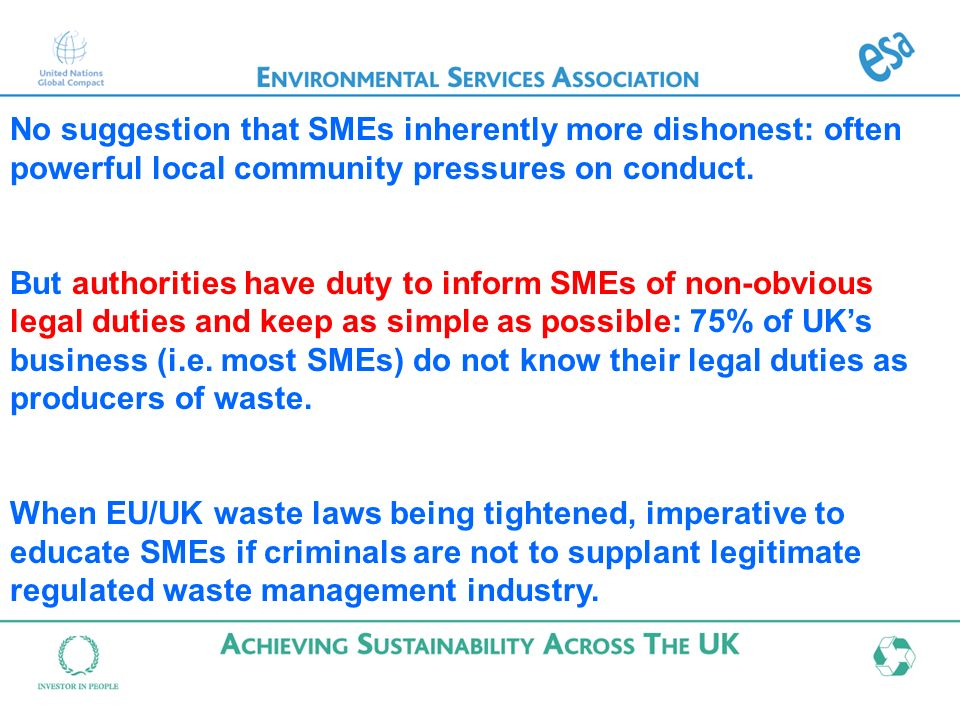 No suggestion that SMEs inherently more dishonest: often powerful local community pressures on conduct.