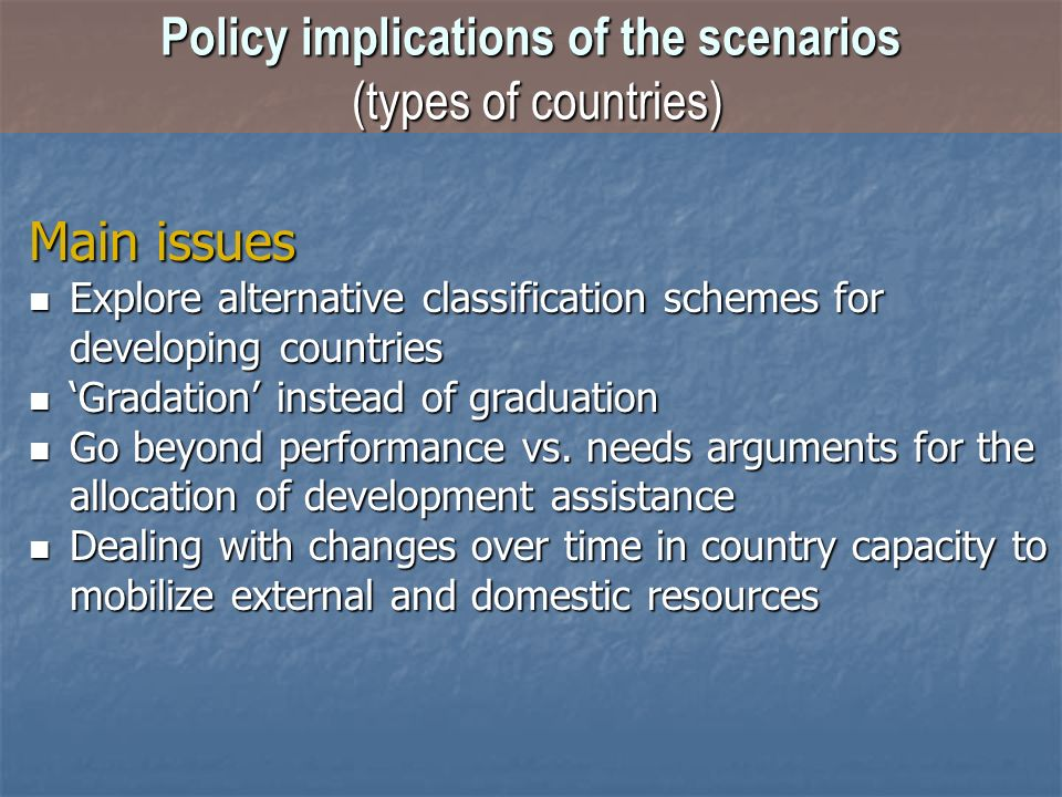 Main issues Explore alternative classification schemes for developing countries Explore alternative classification schemes for developing countries Gr
