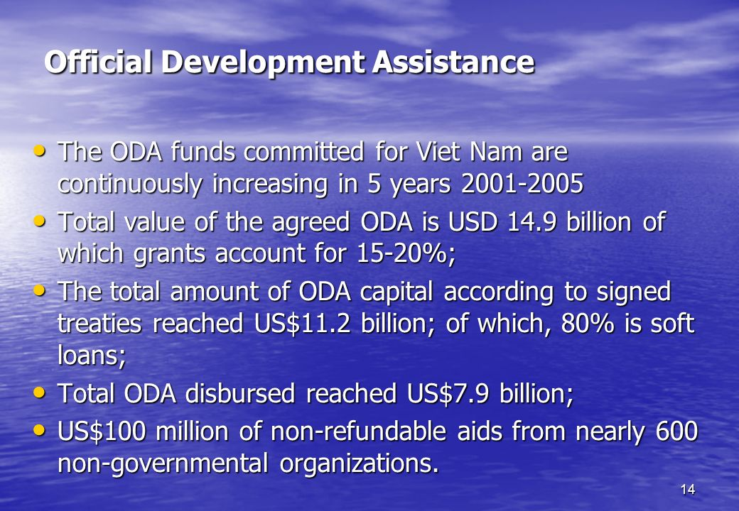 14 Official Development Assistance The ODA funds committed for Viet Nam are continuously increasing in 5 years 2001-2005 The ODA funds committed for V