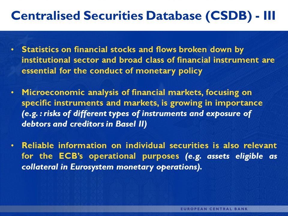 Centralised Securities Database (CSDB) - III Statistics on financial stocks and flows broken down by institutional sector and broad class of financial