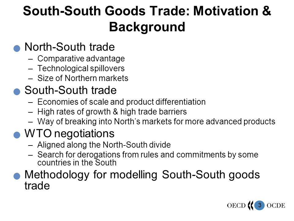 3 South-South Goods Trade: Motivation & Background North-South trade –Comparative advantage –Technological spillovers –Size of Northern markets South-