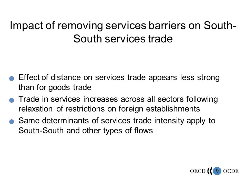 10 Impact of services liberalisation on goods exports Two-stage link between (i) service sector openness and performance and (ii) service sector performance and goods exports Performance of backbone services sectors positively associated with total goods exports in developing countries The impact of services liberalisation on performance increases more than proportionally with the scale of the liberalisation measure Not enough to liberalise moderately to achieve an impact on performance if initial degree of restrictiveness is high