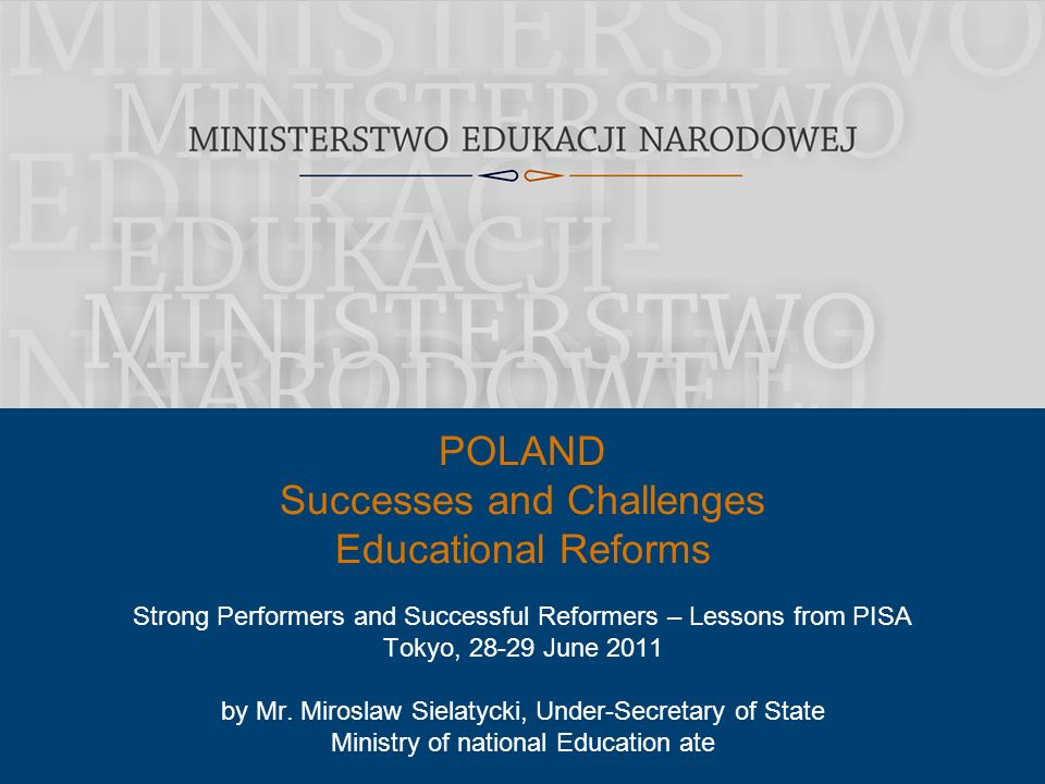 Strong Performers and Successful Reformers – Lessons from PISA Tokyo, 28-29 June 2011 by Mr.