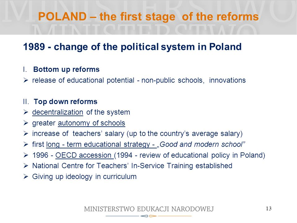 POLAND – the first stage of the reforms 1989 - change of the political system in Poland I.