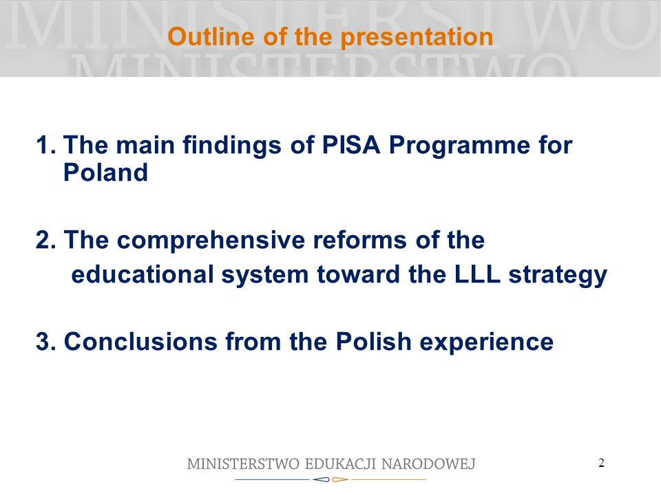 2 Outline of the presentation 1.The main findings of PISA Programme for Poland 2.