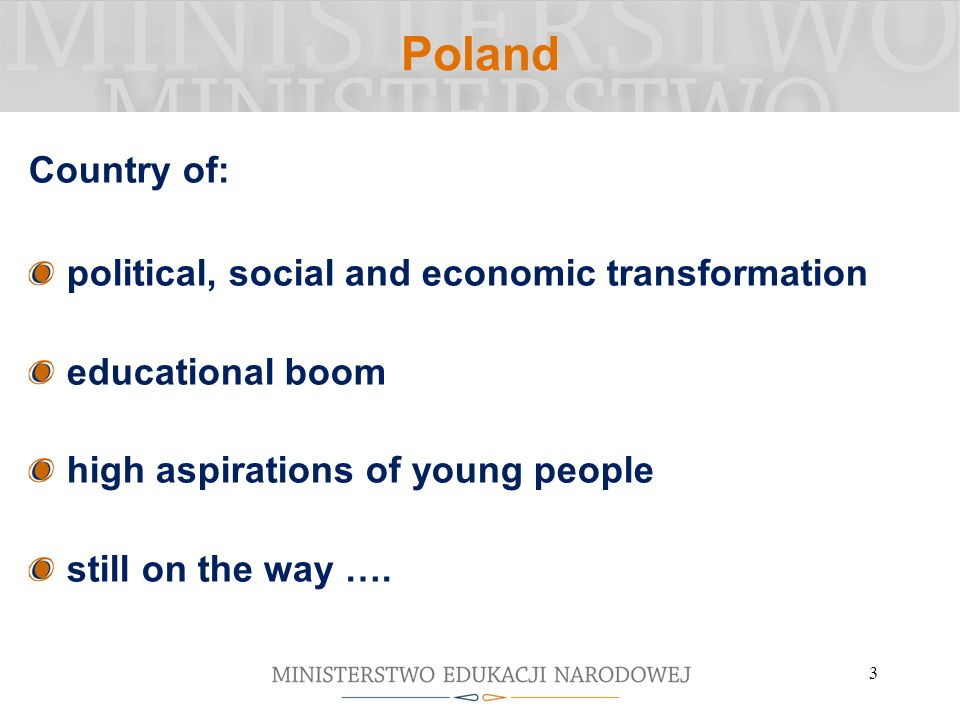 Poland Country of: political, social and economic transformation educational boom high aspirations of young people still on the way ….