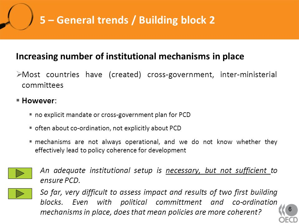 5 – General trends / Building block 2 Increasing number of institutional mechanisms in place Most countries have (created) cross-government, inter-min