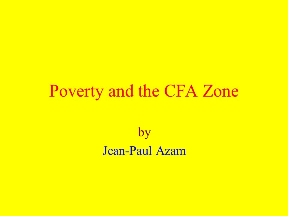 Poverty and the CFA Zone by Jean-Paul Azam
