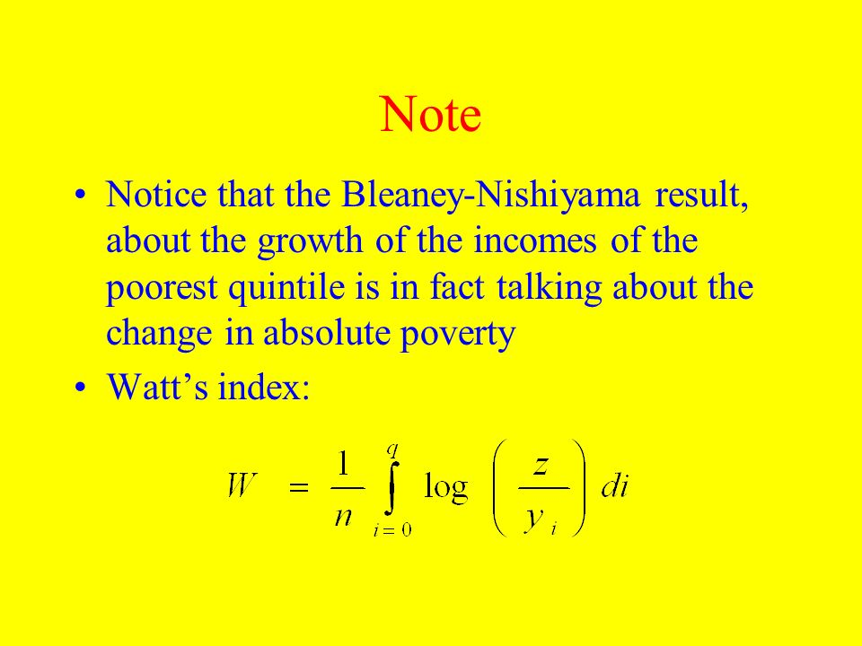 Note Notice that the Bleaney-Nishiyama result, about the growth of the incomes of the poorest quintile is in fact talking about the change in absolute