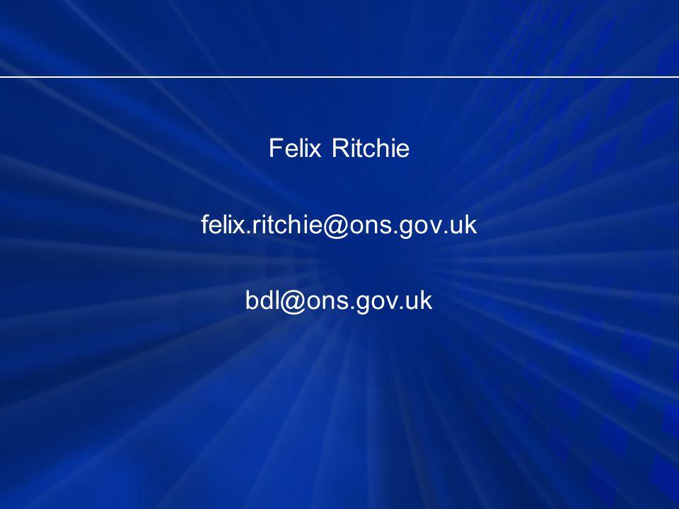 Felix Ritchie felix.ritchie@ons.gov.uk bdl@ons.gov.uk
