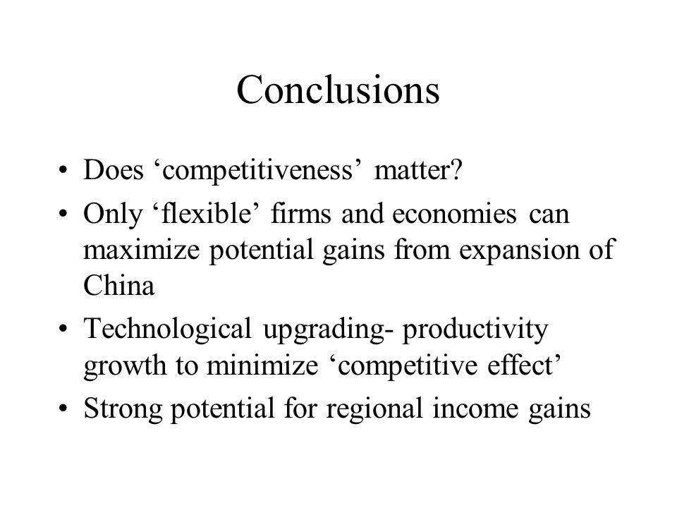 Conclusions Does competitiveness matter.