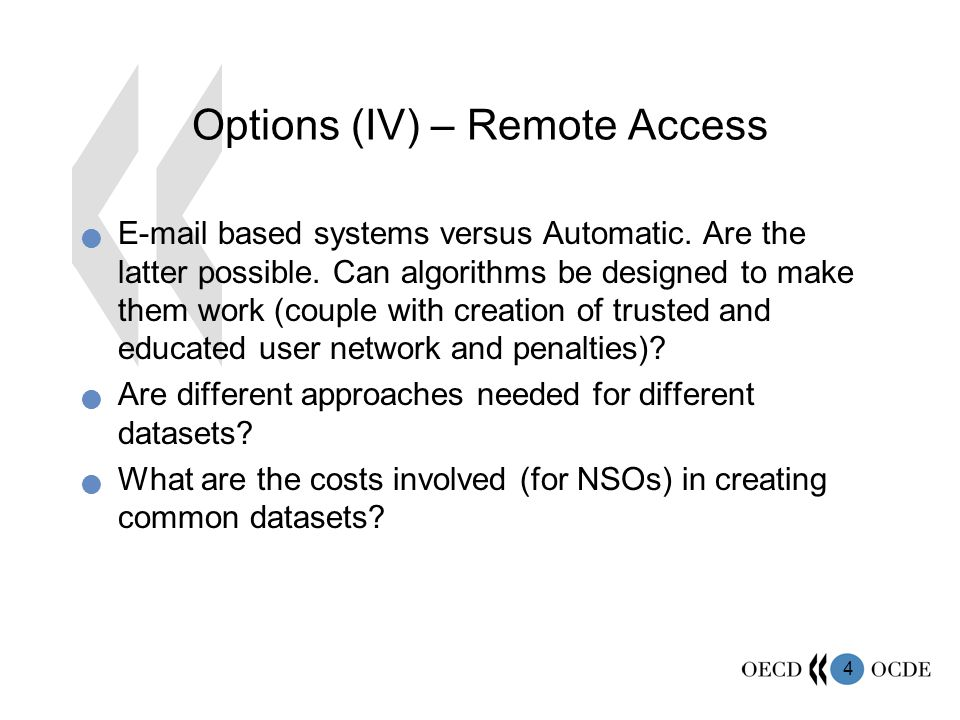4 Options (IV) – Remote Access  based systems versus Automatic.