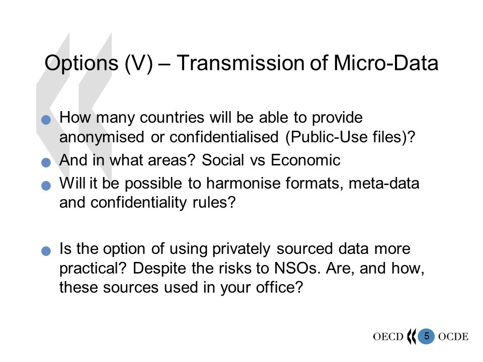 5 Options (V) – Transmission of Micro-Data How many countries will be able to provide anonymised or confidentialised (Public-Use files).
