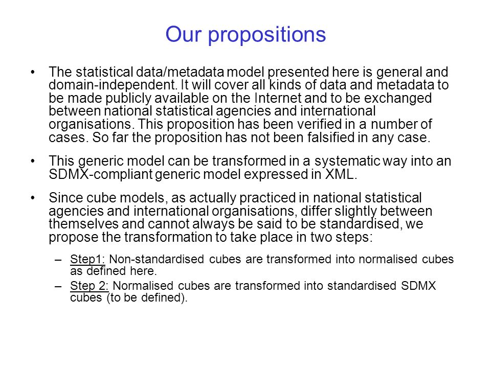 Our propositions The statistical data/metadata model presented here is general and domain-independent.