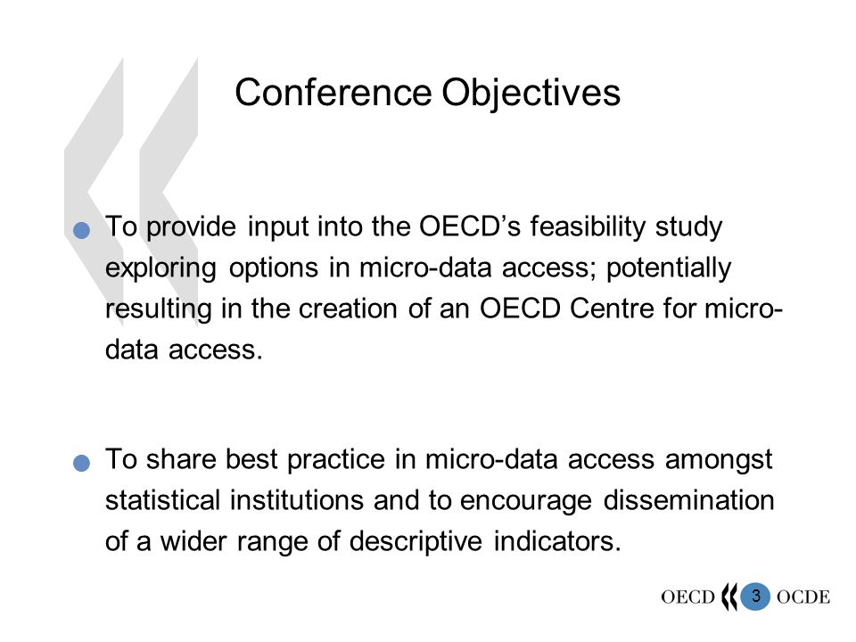 4 The OECDs Feasibility Study - Options Snap shot indicators Longitudinal indicators Bilateral projects Remote Access Transmission of micro-data –(5(i)) – Accessing private data sets