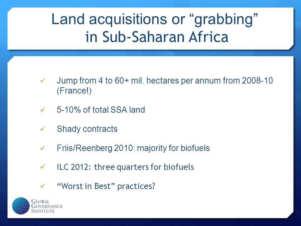 Land acquisitions or grabbing in Sub-Saharan Africa Jump from 4 to 60+ mil.
