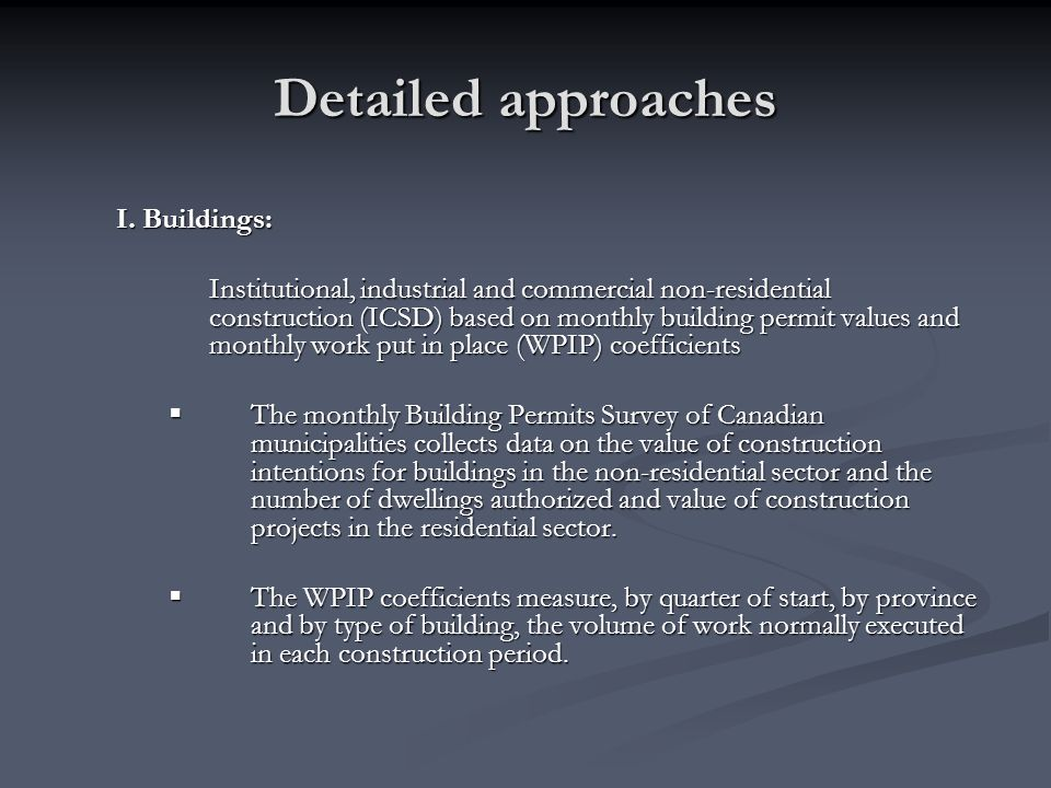 Detailed approaches I. Buildings: Institutional, industrial and commercial non-residential construction (ICSD) based on monthly building permit values