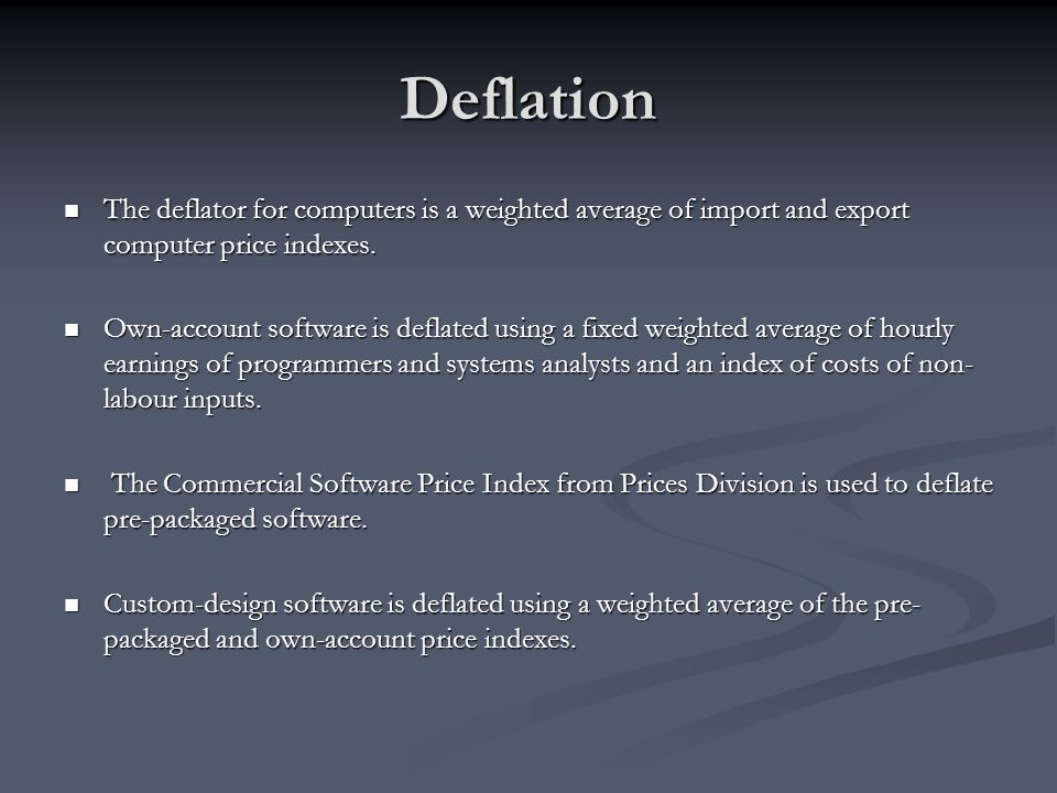 Deflation The deflator for computers is a weighted average of import and export computer price indexes. The deflator for computers is a weighted avera