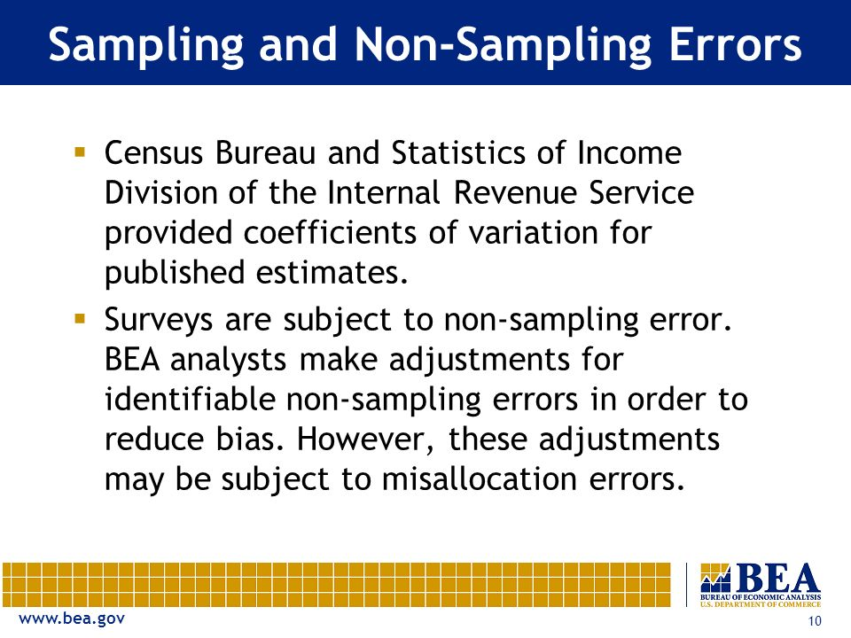 www.bea.gov 10 Sampling and Non-Sampling Errors Census Bureau and Statistics of Income Division of the Internal Revenue Service provided coefficients of variation for published estimates.