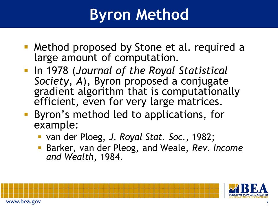 www.bea.gov 7 Byron Method Method proposed by Stone et al. required a large amount of computation. In 1978 (Journal of the Royal Statistical Society,