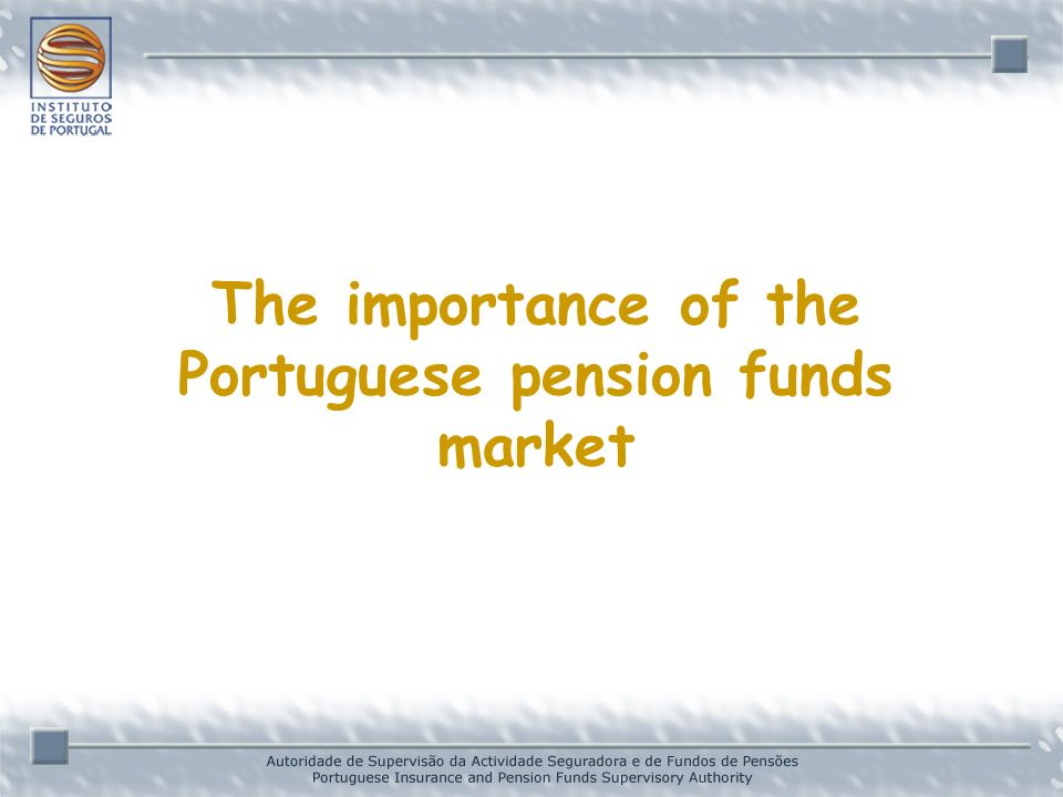 The importance of the Portuguese pension funds market