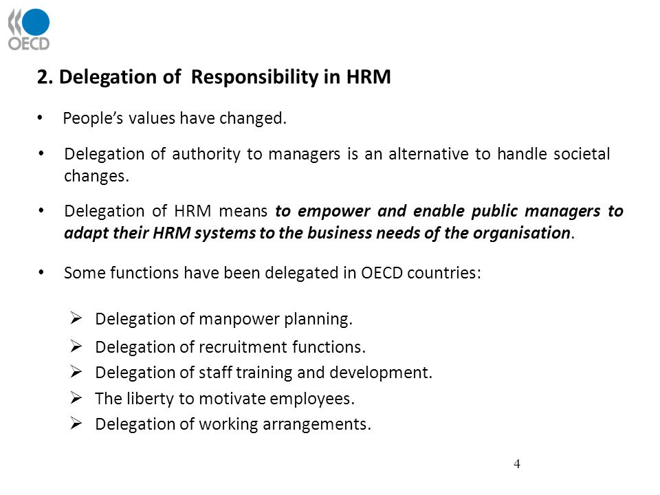2. Delegation of Responsibility in HRM Peoples values have changed.