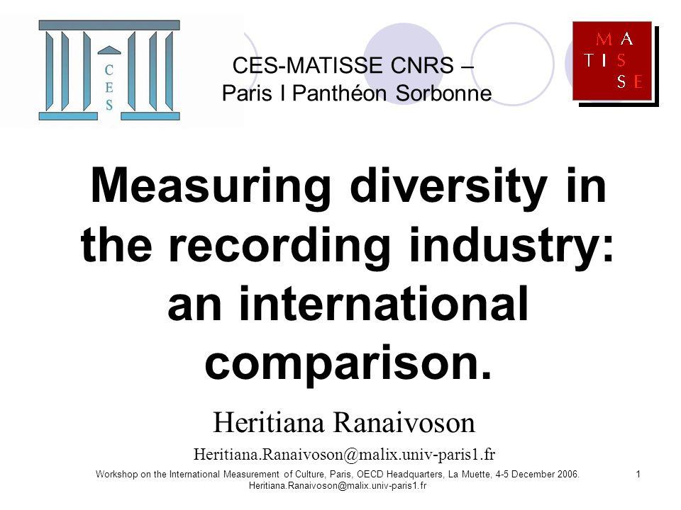 Workshop on the International Measurement of Culture, Paris, OECD Headquarters, La Muette, 4-5 December 2006. Heritiana.Ranaivoson@malix.univ-paris1.f