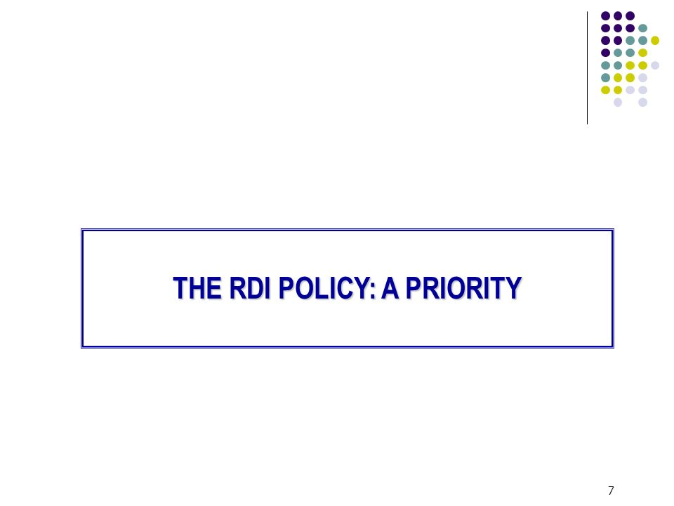 7 THE RDI POLICY: A PRIORITY