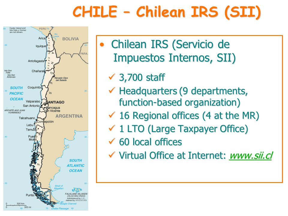 Chilean IRS (Servicio de Chilean IRS (Servicio de Impuestos Internos, SII) Impuestos Internos, SII) 3,700 staff 3,700 staff Headquarters (9 department
