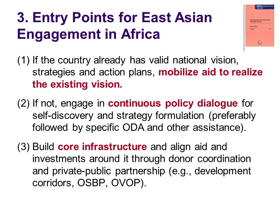 3. Entry Points for East Asian Engagement in Africa (1) If the country already has valid national vision, strategies and action plans, mobilize aid to