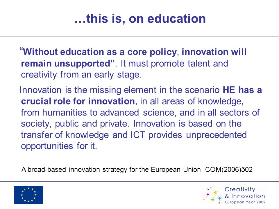 …this is, on education Without education as a core policy, innovation will remain unsupported. It must promote talent and creativity from an early sta