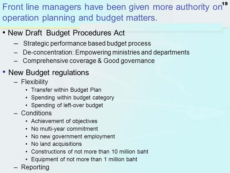19 Front line managers have been given more authority on operation planning and budget matters. New Draft Budget Procedures Act – Strategic performanc