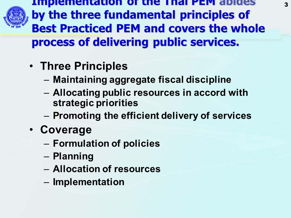 3 Three Principles –Maintaining aggregate fiscal discipline –Allocating public resources in accord with strategic priorities –Promoting the efficient