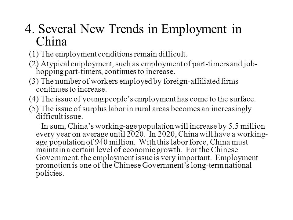 4. Several New Trends in Employment in China (1) The employment conditions remain difficult. (2) Atypical employment, such as employment of part-timer