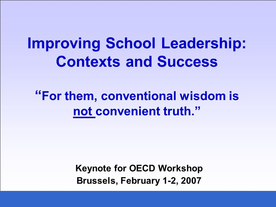 Key questions in leadership improvement What do we do which is good for the children in our schools.